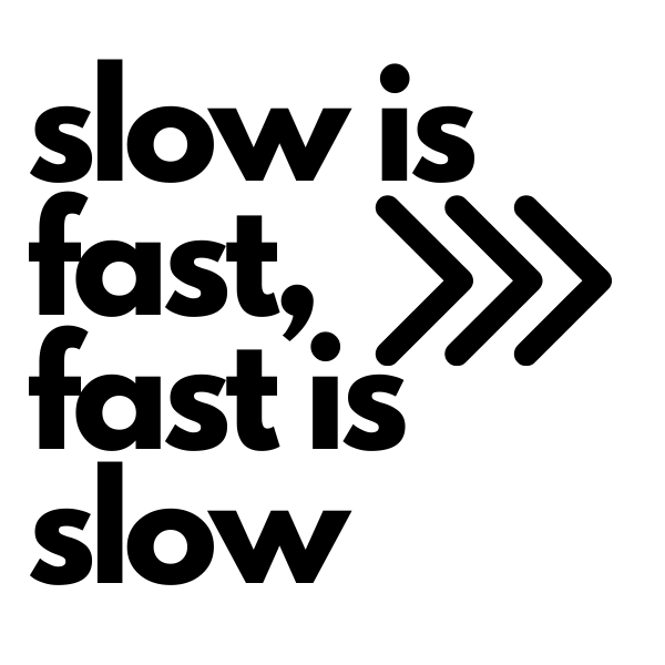 when it comes to pain slow is fast